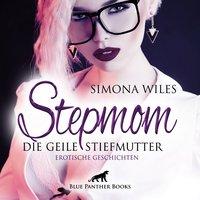 Stepmom - die geile Stiefmutter - Simona Wiles