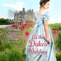 At the Duke's Wedding - Maya Rodale, Caroline Linden, Katharine Ashe, Miranda Neville