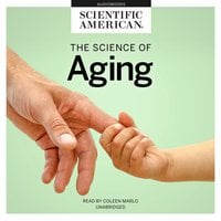 The Science of Aging - Scientific American