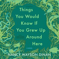 Things You Would Know If You Grew Up Around Here - Nancy Wayson Dinan