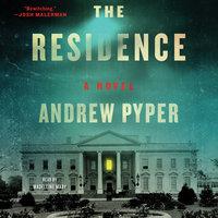 The Residence: A Novel - Andrew Pyper