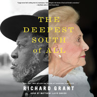 The Deepest South of All: True Stories from Natchez, Mississippi - Richard Grant