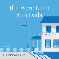 If It Were Up to Mrs Dada - Cariss Foo