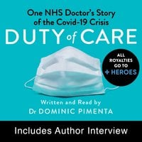 Duty of Care: One Doctor's Story of the Covid-19 Crisis - Dr Dominic Pimenta