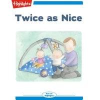 Twice as Nice - Heidi Bee Roemer
