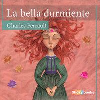 La bella durmiente - Charles Perrault