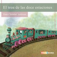 El tren de las doce estaciones - Hans Christian Andersen