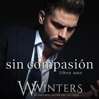 Sin compasión - Willow Winters, W Winters