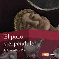 El pozo y el péndulo - Edgar Allan Poe