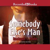 Somebody Else's Man - Daaimah S. Poole