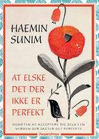 At elske det, der ikke er perfekt - Haemin Sunim