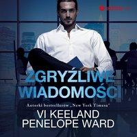 Zgryźliwe wiadomości - Penelope Ward, Vi Keeland