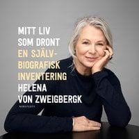 Mitt liv som dront - Helena von Zweigbergk