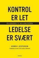 Kontrol er let, ledelse er svært - Peter Krogh Andersen, Henrik Jespersen