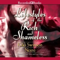 Lifestyles of the Rich and Shameless - KiKi Swinson