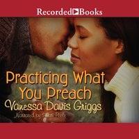 Practicing What You Preach - Vanessa Davis Griggs