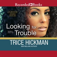 Looking for Trouble - Trice Hickman