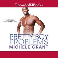 Pretty Boy Problems - Michele Grant