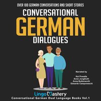Conversational German Dialogues: Over 100 German Conversations and Short Stories - Lingo Mastery