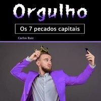 Orgulho - Carlos Ruiz