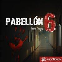 Pabellón 6 - Antón Chéjov