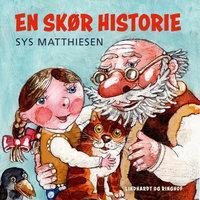 En skør historie - Sys Matthiesen