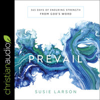 Prevail: 365 Days of Enduring Strength from God's Word - Susie Larson