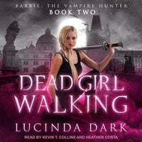 Dead Girl Walking - Lucinda Dark
