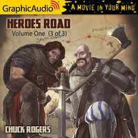 Heroes Road: Volume One (3 of 3) [Dramatized Adaptation] - Chuck Rogers