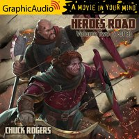 Heroes Road: Volume Two (1 of 3) [Dramatized Adaptation] - Chuck Rogers