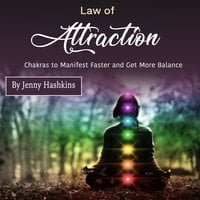 Law of Attraction: Chakras to Manifest Faster and Get More Balance - Jenny Hashkins