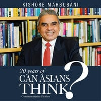 20 Years of Can Asians Think? Commemorative Edition - Kishore Mahbubani