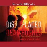 Displaced - Dean Hughes