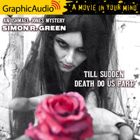 Till Sudden Death Do Us Part [Dramatized Adaptation] - Simon R. Green