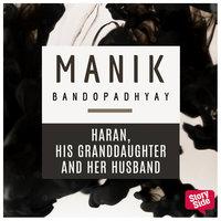 Haran, His Granddaughter and Her Husband - Manik Bandopadhyay