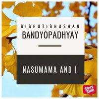 Nasumama and I - Bibhutibhushan Bandopadhyay