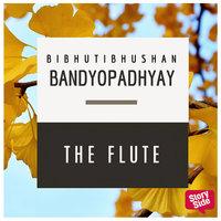 The Flute - Bibhutibhushan Bandopadhyay