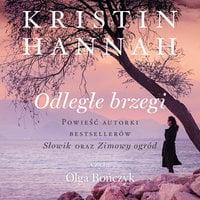 Odległe brzegi - Kristin Hannah