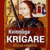 Kvinnliga krigare - Stefan Högberg