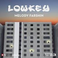 Lowkey - Melody Farshin