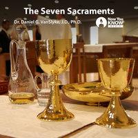 The Seven Sacraments - Daniel G. Van Slyke