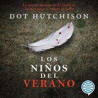 Los niños del verano - Dot Hutchison