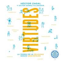 Virtudes - Héctor Zagal, Víctor Gómez Villanueva