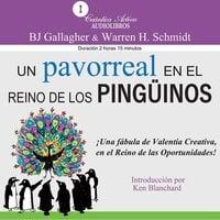 Un pavorreal en el reino de los pingüinos / ¡Una fábula de valentía creativa, en el reino de las oportunidades! - BJ Gallagher, Warren H. Schmidt