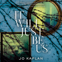 It Will Just Be Us - Jo Kaplan