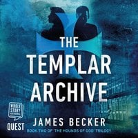 The Templar Archive: The Hounds of God Book 2 - James Becker