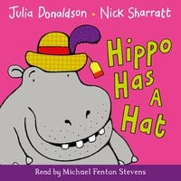 Hippo Has a Hat - Julia Donaldson