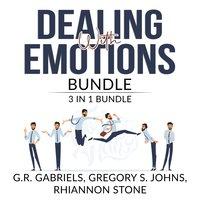 Dealing with Emotions Bundle: 3 in 1 Bundle - Gregory S. Johns, Rhiannon Stone, G.R. Gabriels