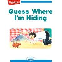 Guess Where I'm Hiding - Heidi Bee Roemer