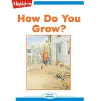 How Do You Grow? - Marsha Diane Arnold